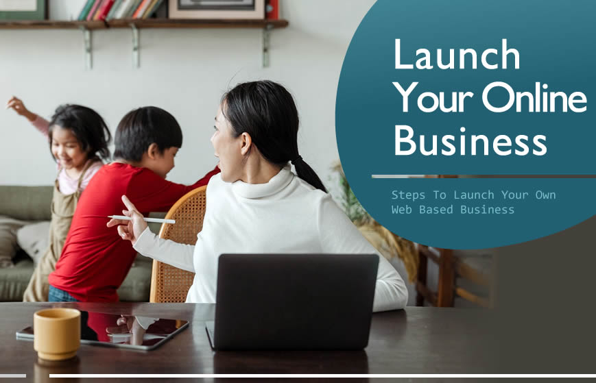 3 Solid Steps To Launch Your First Online Business