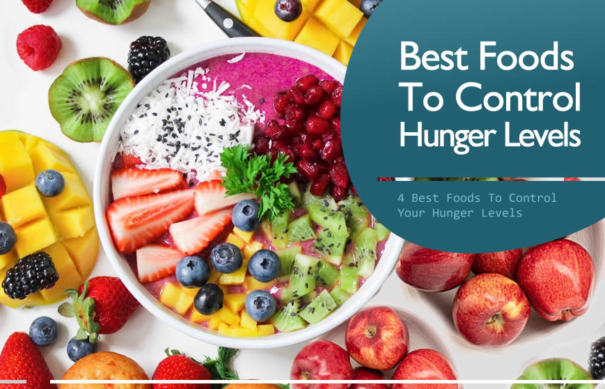 4 Best  Foods To Control Your Hunger Levels