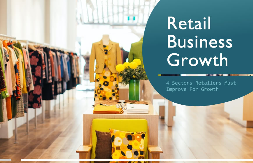 4 Sectors Retailers Must Improve For Significant Growth