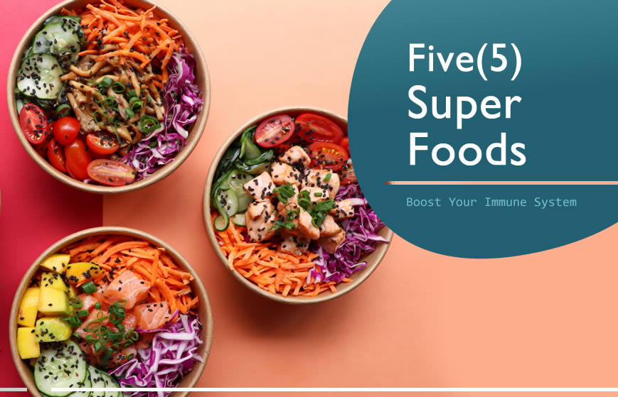 5 Super Foods To Boost Your Immune System